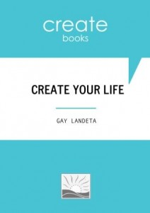 Create the Life you Want to Live!